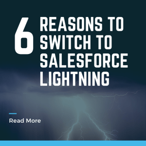 6 Reasons to Migrate to Salesforce Lightning