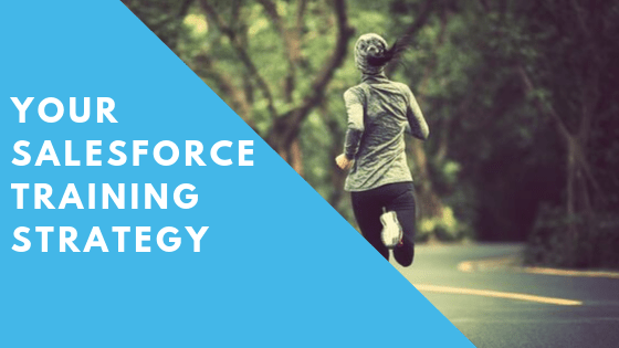Salesforce Training Strategy