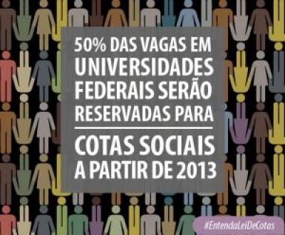 A partir do ano que vem, 50% das vagas das universidades federais serão destinadas às cotas sociais.
