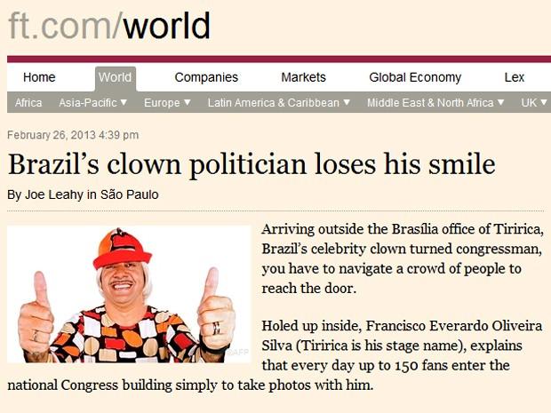 'Financial Times' descreve Tiririca como 'palhaço que perdeu o sorriso' Segundo jornal britânico, deputado não pretende tentar a reeleição. Correspondente acompanhou rotina do parlamentar em Brasília.