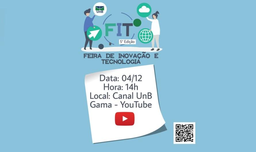 Convite da UNB Gama: 5ª Feira de Inovação e Tecnologia da FGA (FIT)