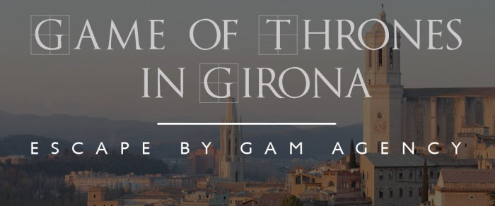 """Outdoor Escape Room in Girona (City Quest) based on """"Game of Thrones"""""""