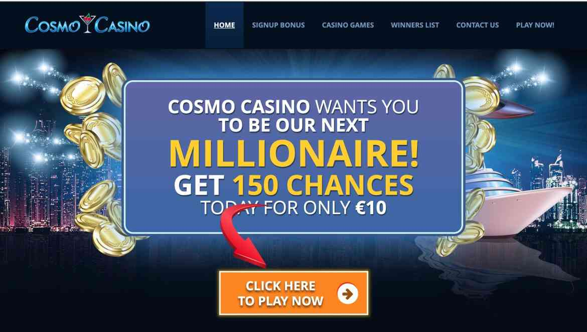 Cosmo Casino : Get 100% Match + 150 Free Spins On 2 Deposits