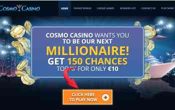Cosmo Casino : for $10 get 150 spins or 150 chances to win big