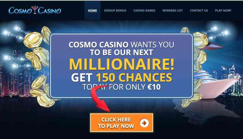 Cosmo Casino - get 150 chances to instantly win big