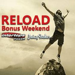 reload bonus weekend at Intertops Poker and Juicy Stakes Poker