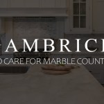 How To Care For Marble Countertops Cleaning Maintenance