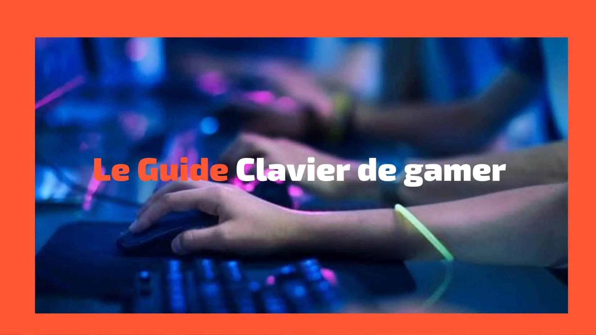 Guide : Quel clavier pour les Gamers ?