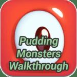 Pudding Monster Walkthrough