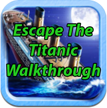 Escape The Titanic Walkthrough