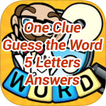 One Clue Guess the Word 5 Letters Answers