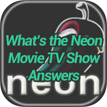 Whats The Neon Movie TV Show Answers