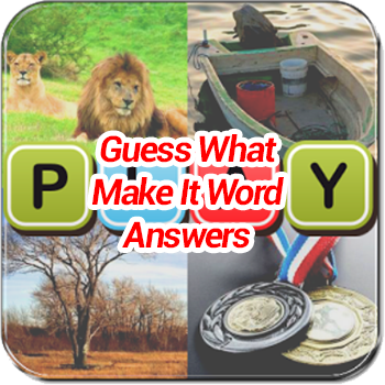 Guess What Make It Word Answers
