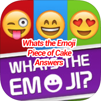 Whats The Emoji Piece of Cake Answers