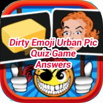 Dirty Emoji Urban Pic Quiz Game Answers