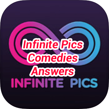 Infinite Pics Comedies Answers