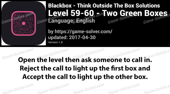 Blackbox Level 59-60-Two Green Boxes Solutions