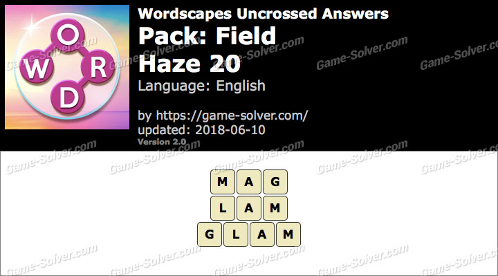 Wordscapes Uncrossed Field-Haze 20 Answers