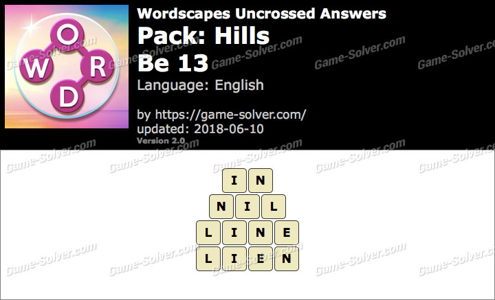 Wordscapes Uncrossed Hills-Be 13 Answers