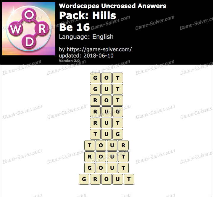 Wordscapes Uncrossed Hills-Be 16 Answers