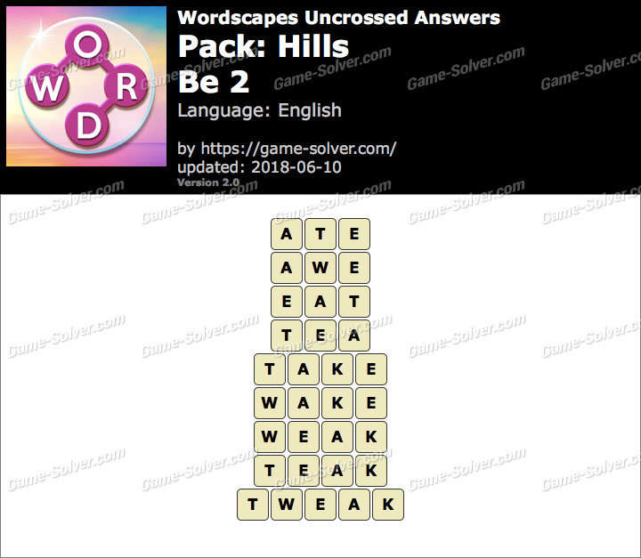 Wordscapes Uncrossed Hills-Be 2 Answers