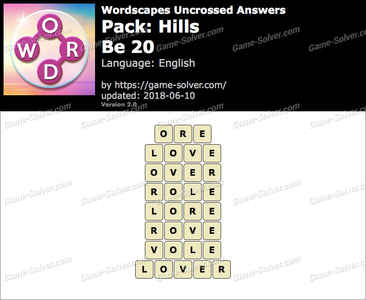 Wordscapes Uncrossed Hills-Be 20 Answers