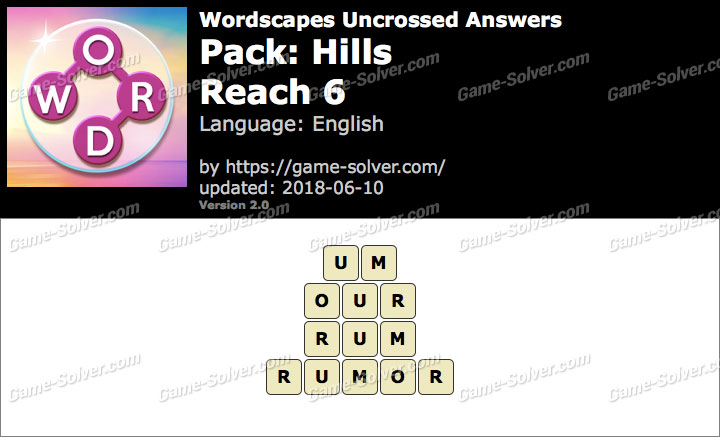 Wordscapes Uncrossed Hills-Reach 6 Answers