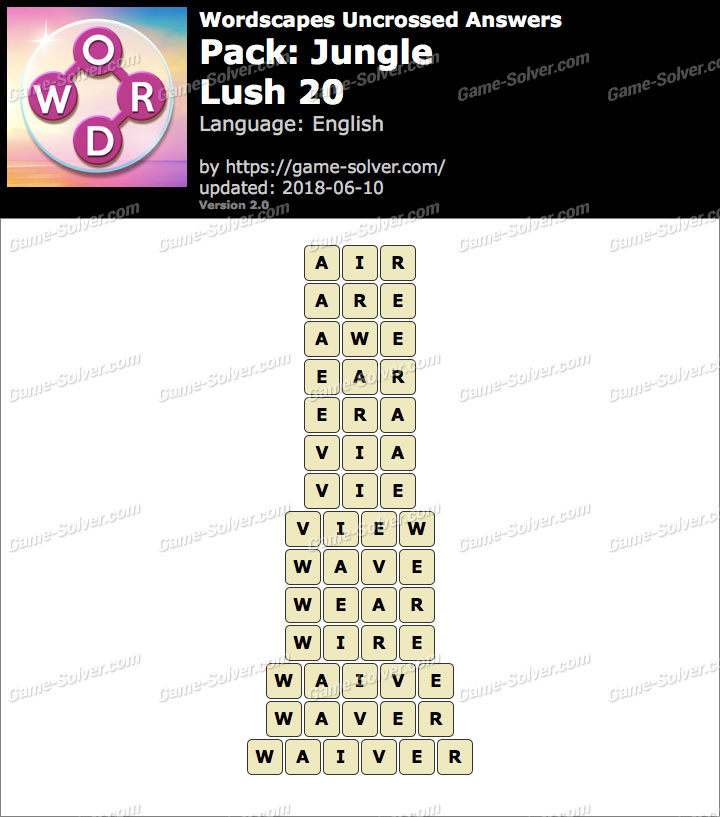 Wordscapes Uncrossed Jungle-Lush 20 Answers