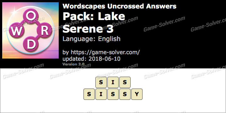 Wordscapes Uncrossed Lake-Serene 3 Answers
