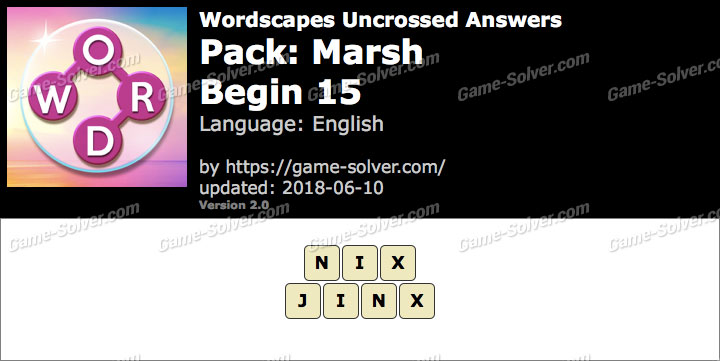 Wordscapes Uncrossed Marsh-Begin 15 Answers