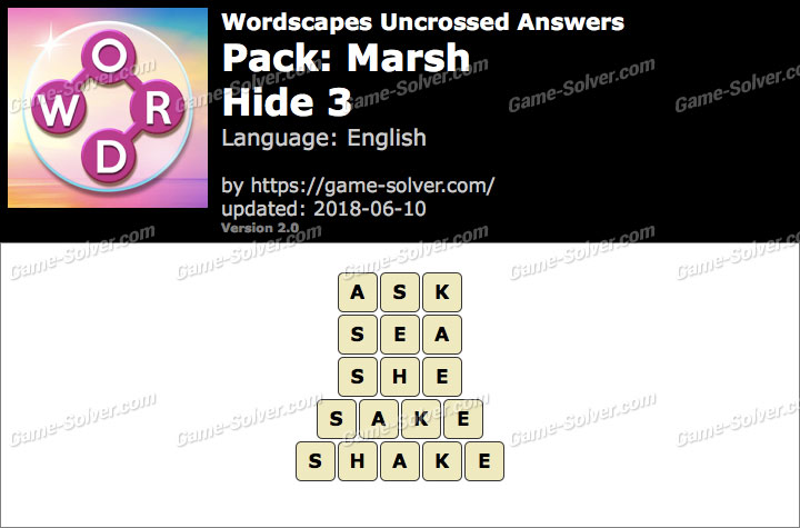 Wordscapes Uncrossed Marsh-Hide 3 Answers