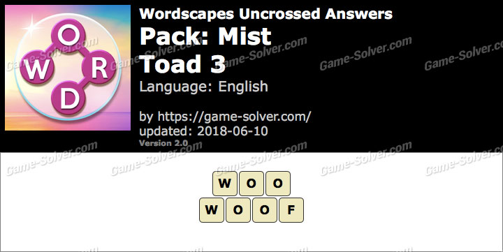 Wordscapes Uncrossed Mist-Toad 3 Answers