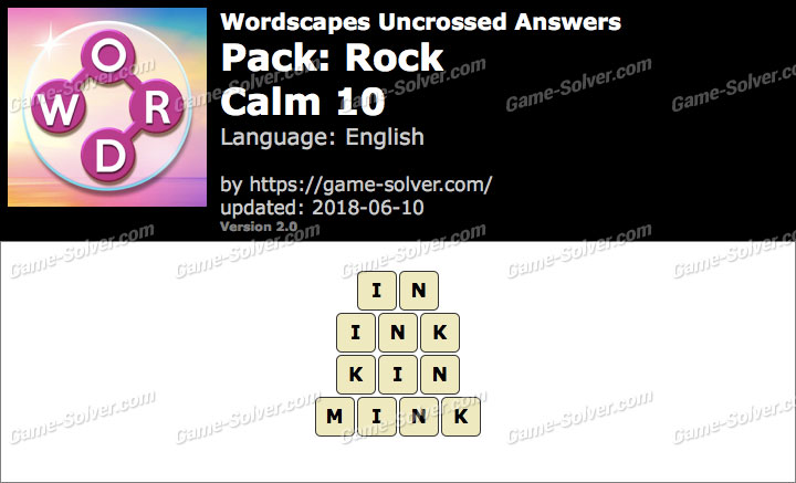 Wordscapes Uncrossed Rock-Calm 10 Answers