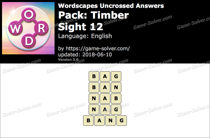 Wordscapes Uncrossed Timber-Sight 12 Answers