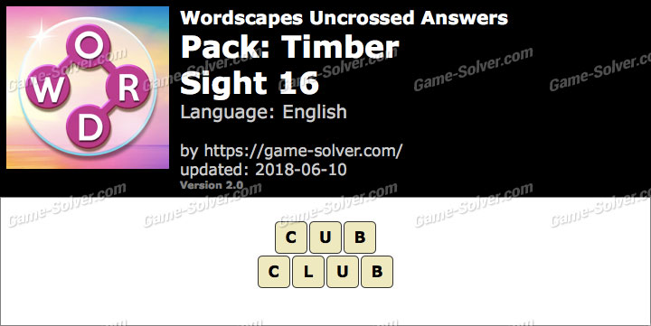 Wordscapes Uncrossed Timber-Sight 16 Answers