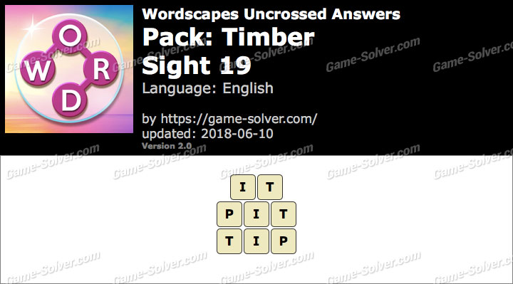 Wordscapes Uncrossed Timber-Sight 19 Answers