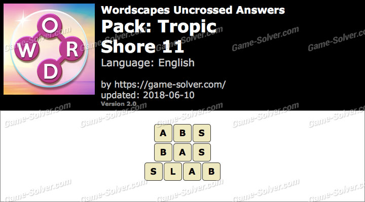 Wordscapes Uncrossed Tropic-Shore 11 Answers