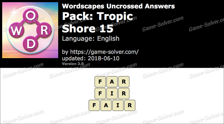 Wordscapes Uncrossed Tropic-Shore 15 Answers