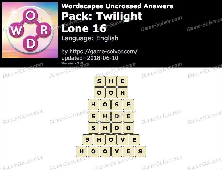 Wordscapes Uncrossed Twilight-Lone 16 Answers