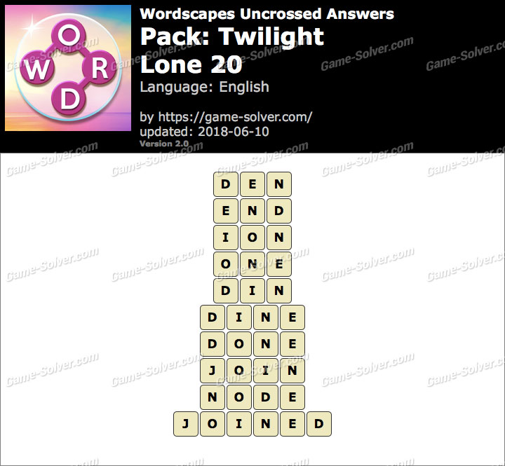 Wordscapes Uncrossed Twilight-Lone 20 Answers