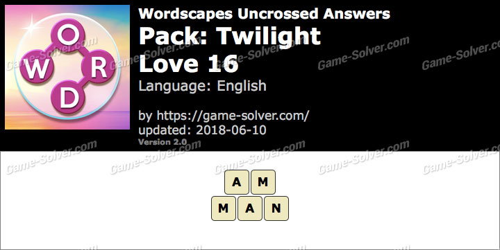 Wordscapes Uncrossed Twilight-Love 16 Answers