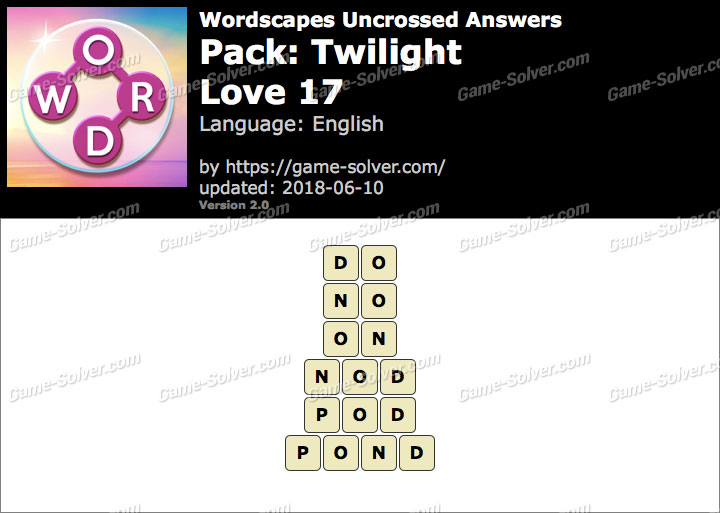 Wordscapes Uncrossed Twilight-Love 17 Answers