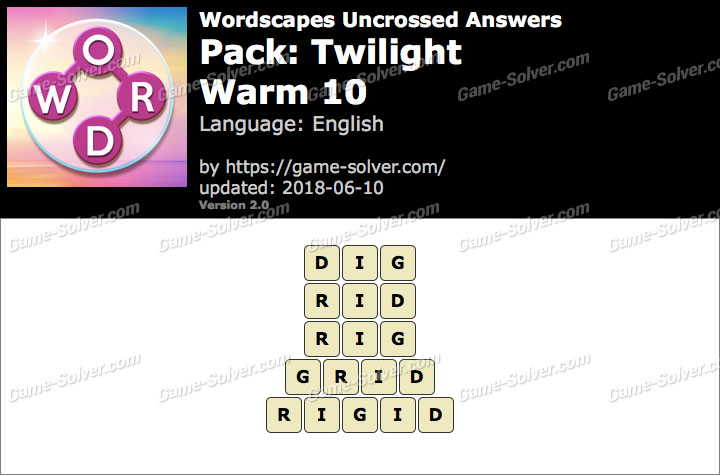 Wordscapes Uncrossed Twilight-Warm 10 Answers