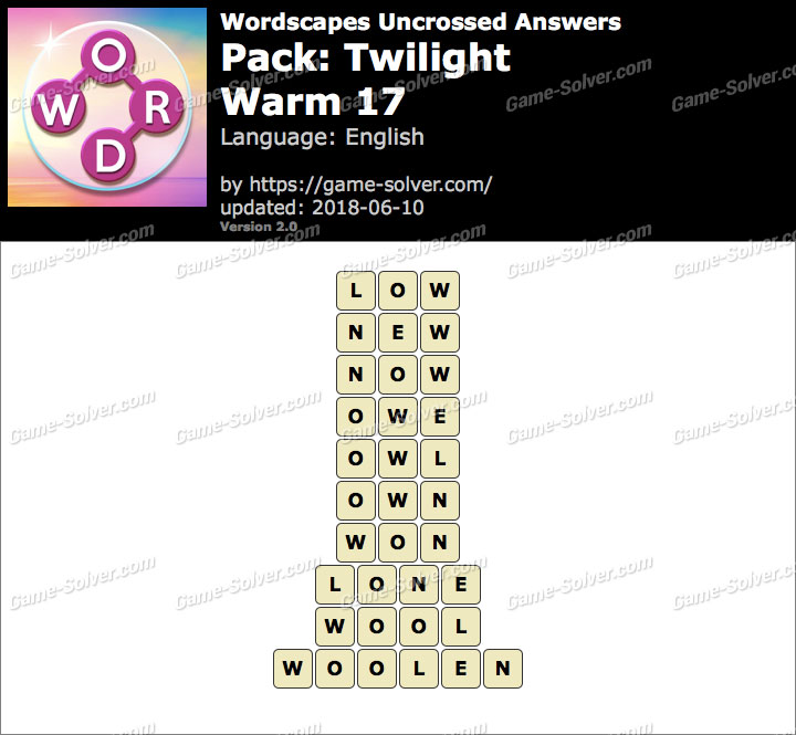 Wordscapes Uncrossed Twilight-Warm 17 Answers