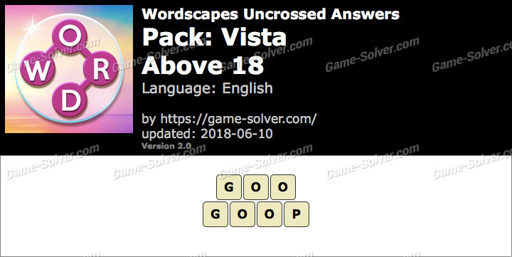 Wordscapes Uncrossed Vista-Above 18 Answers