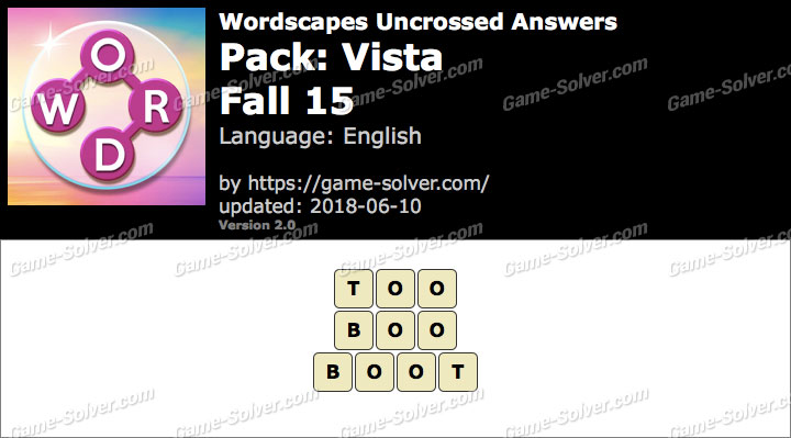 Wordscapes Uncrossed Vista-Fall 15 Answers