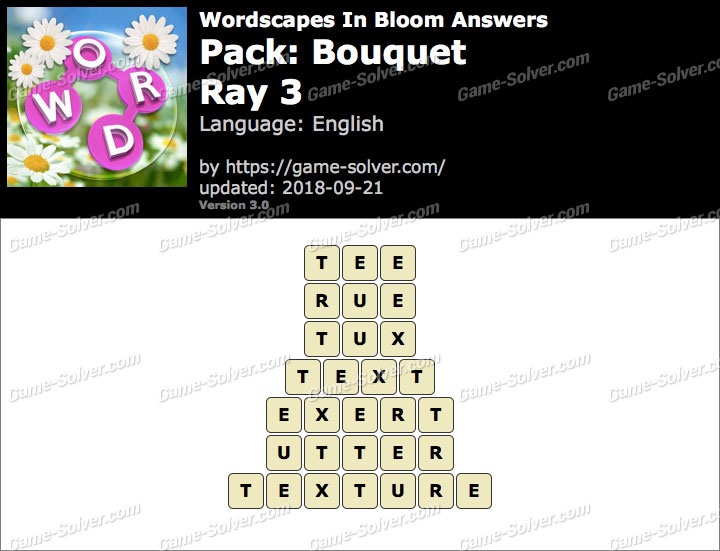 Wordscapes In Bloom Bouquet-Ray 3 Answers