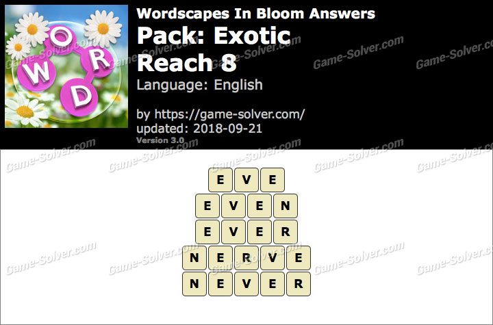 Wordscapes In Bloom Exotic-Reach 8 Answers