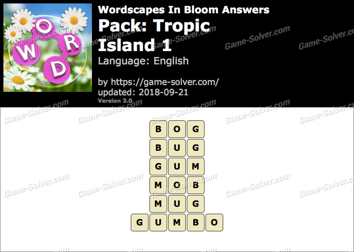 Wordscapes In Bloom Tropic-Island 1 Answers
