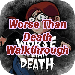 Worse Than Death Walkthrough